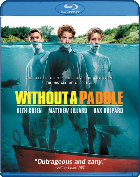 ���� � ����� / ��� ����� / Without a paddle (2004) HDRip | DUB