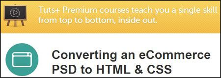 Tuts+ Premium Courses: Converting an eCommerce PSD to HTML & CSS