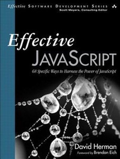 Effective JavaScript 68 Specific Ways to Harness the Power of JavaScript (EPUB+PDF)