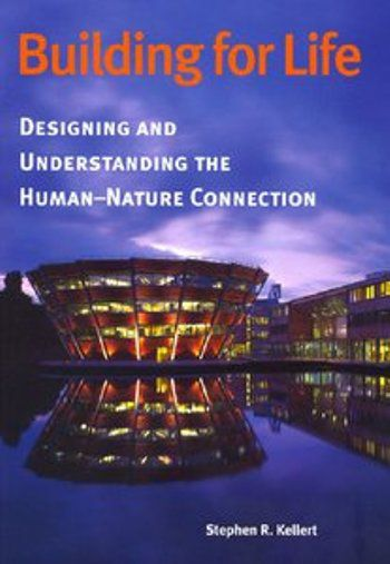 Building for Life Designing and Understanding the Human-Nature Connection (PDF)