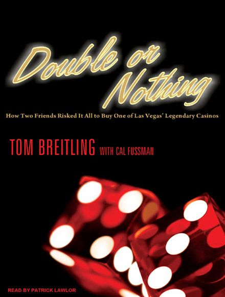 Tom Breitling, Cal Fussman, Patrick Lawlor (Narrator), Double or Nothing How Two Friends Risked It A...