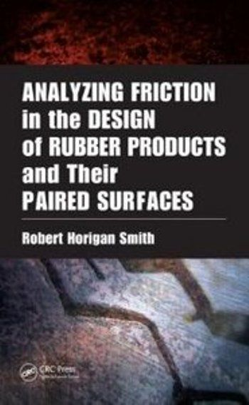 Robert Horigan Smith, Analyzing Friction in the Design of Rubber Products and Their Paired Surfaces
