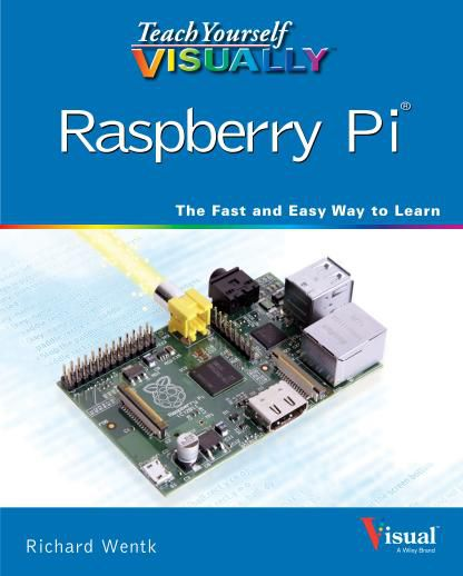 Teach Yourself VISUALLY Raspberry Pi (PDF)
