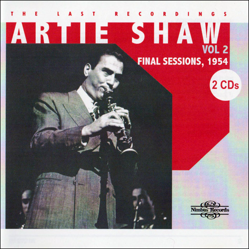 (Swing) [CD] Artie Shaw - The Last Recordings, Vol. 2 (2 CD) :: The Final Sessions, 1954 - 2009, FLAC (tracks+.cue), lossless