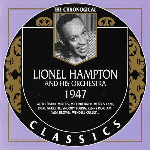 (Big Band, Swing) [CD] Lionel Hampton And His Orchestra - 1947 {The Chronological Classics, 994} - 1998, FLAC (tracks+.cue), lossless