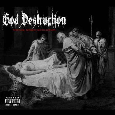 God Destruction - Novus Ordo Seclorum [Limited Edition] (2014)