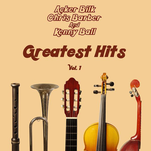 Acker Bilk, Chris Barber and Kenny Ball - Greatest Hits Vol. 1 (2015) (FLAC)