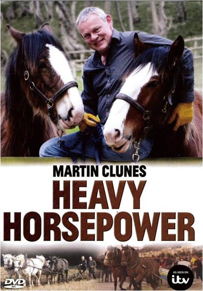 Мартин Клунс в поисках лошадиной силы / Martin Clunes: Heavy Horsepower (Martin Clunes) [2012, Документальный, HDTV 720p]