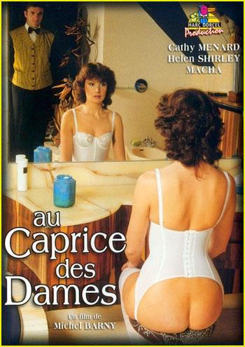 Marc Dorcel - Дамские капризы / Женское Непостоянство / Au Caprice Des Dames (1982) DVDRip