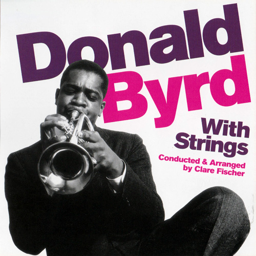 (Post-Bop) [CD] Donald Byrd - Donald Byrd With Strings + Byrd Blows On Beacon Hill - 2013, FLAC (tracks+.cue), lossless