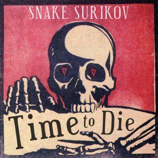 Snake Surikov - Time to Die (2015)