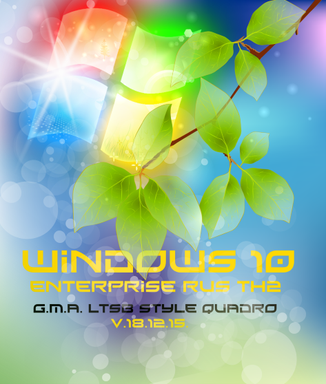 Windows 10 Enterprise TH2 G.M.A. LTSB Style QUADRO v.18.12.15. (32bit/64bit) [RUS] (2015)