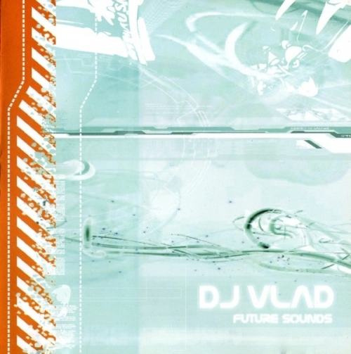 (Tribal House, Tech House) [CD] VA - DJ Vlad - Future Sounds - 2004, FLAC (image+.cue), lossless