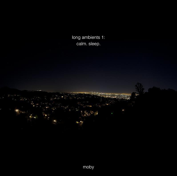 Moby - Long Ambients 1: Calm. Sleep. (2016) MP3