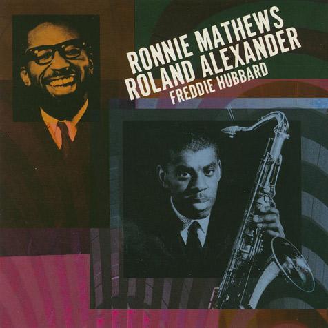 (Hard Bop) [CD] Ronnie Mathews & Roland Alexander & Freddie Hubbard - Ronnie Mathews & Roland Alexander & Freddie Hubbard (1961 / 1963) - 2002, FLAC (tracks+.cue), lossless