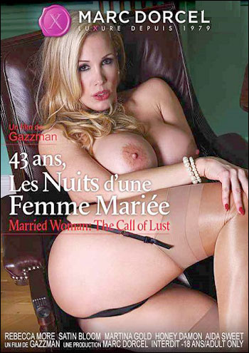 Marc Dorcel - 43 Ans, Les Nuits D'une Femme Mariee / Married Woman: The Call Of Lust (2015) WEB-DL |