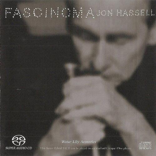 [SACD-R][OF] Jon Hassell - Fascinoma - 1999 (Jazz, World fusion)