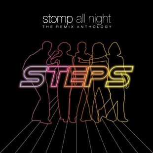 Steps - Stomp All Night. The Remix Anthology [3CD] (2016)