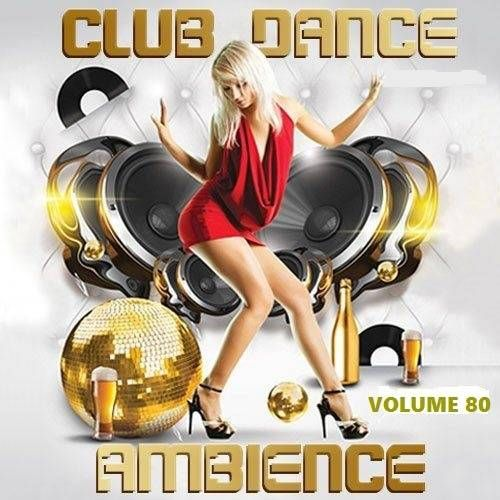 VA - Club Dance Ambience vol.80 (2016)