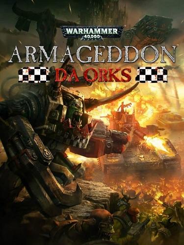 Warhammer 40,000: Armageddon - Da Orks (2016) PC | Лицензия