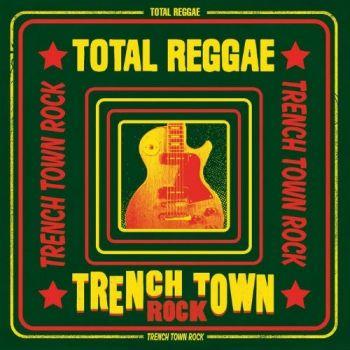 VA - Total Reggae - Trench Town Rock 2016