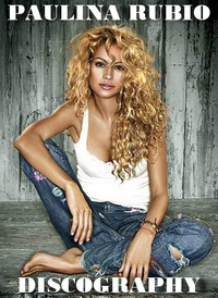 Paulina Rubio - Discography (1992-2013) MP3