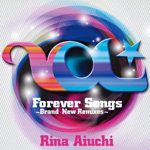 20161117.03.90 Rina Aiuchi - Forever Songs ~Brand New Remixes~ (2011) cover.jpg