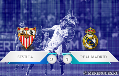Sevilla FC - Real Madrid C.F. 2:1