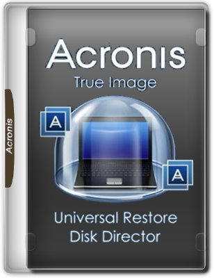 Acronis True Image 20.8029 / Universal Restore 11.5.40028 / Disk Director 12.0.3270 BootCD/USB (x86/x64 UEFI) (2017) RUS