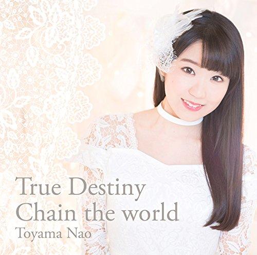 20170219.01.12 Nao Toyama - True Destiny ~ Chain the world cover 2.jpg