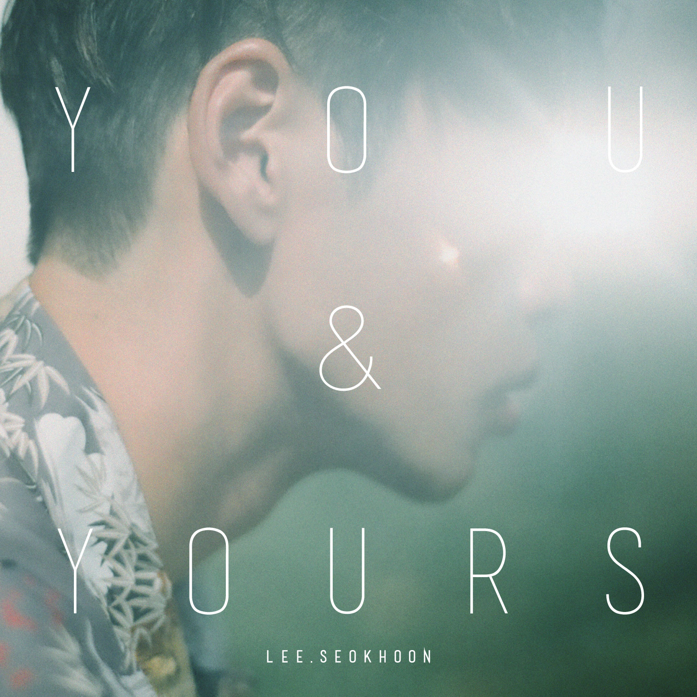 20171120.1835.3 Lee Seok Hoon - You  Yours cover.jpg