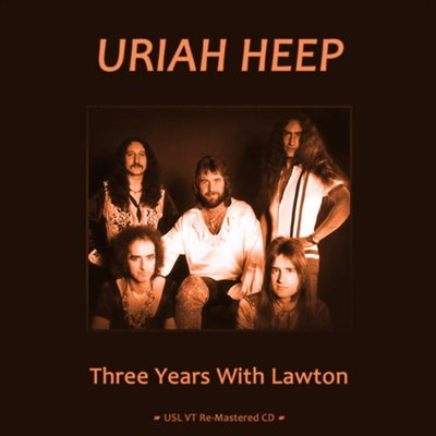 Uriah Heep - Three Years With Lawton [Remastered] (2011) FLAC