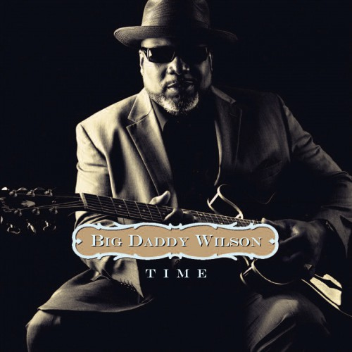 [TR24][OF] Big Daddy Wilson - Time - 2015 (Blues)