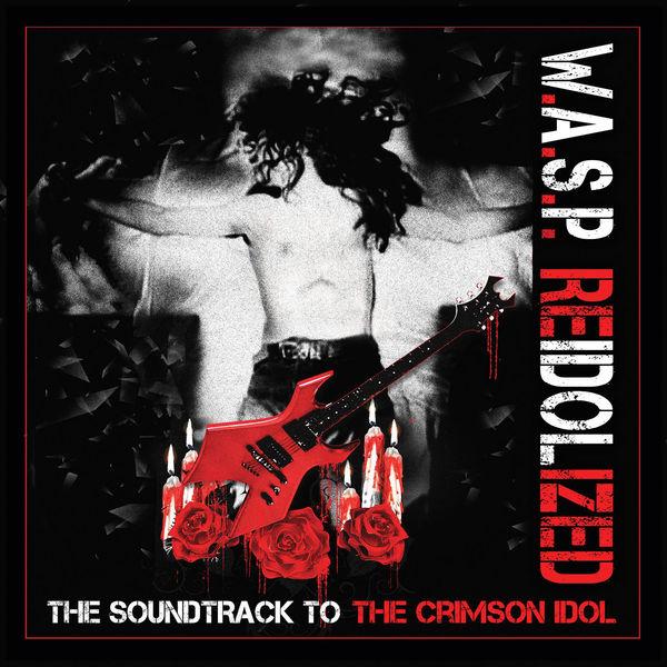 W.A.S.P. - ReIdolized [The Soundtrack to the Crimson Idol] (2018) MP3