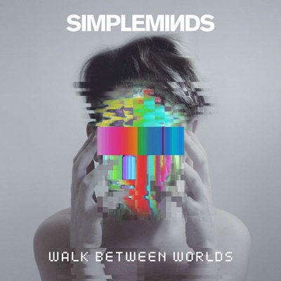 Simple Minds - Walk Between Worlds (2018) MP3