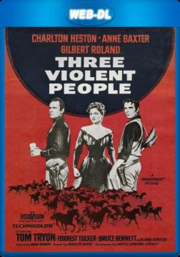 Три жестоких человека / Three Violent People (1956) WEB-DL 1080p