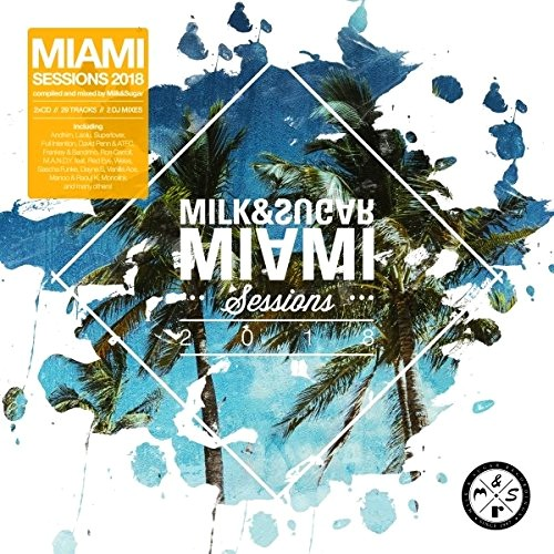 VA - Milk & Sugar Miami Sessions (2018)