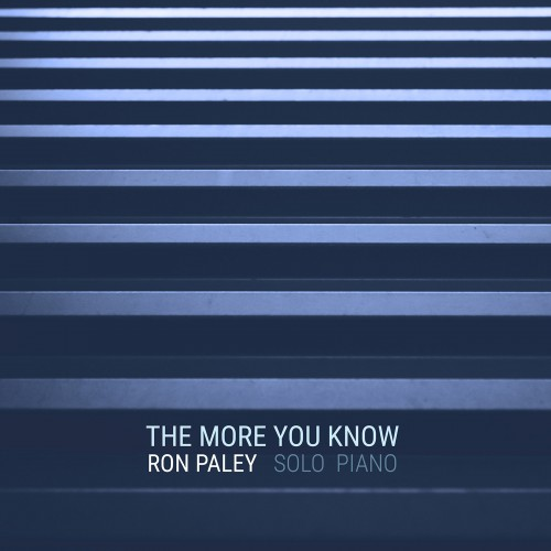 [TR24][OF] Ron Paley - The More You Know - 2018 (Post-Bop)