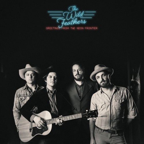 [TR24][OF] The Wild Feathers - Greetings From The Neon Frontier - 2018 (Country)