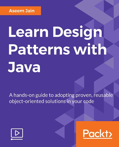 PACKT LEARN DESIGN PATTERNS WITH JAVA-JGTiSO