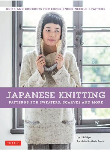 Michiyo - Japanese Knitting: Patterns for Sweaters, Scarves and More / Японское вязание: узоры для свитеров, шарфов и других вещей [2018, EPUB, ENG]