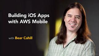 [LinkedIn Learning / Lynda.com / Bear Cahill] Building iOS Apps with AWS Mobile [2018, ENG]