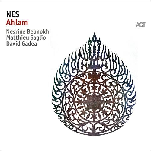 [TR24][OF] NES (Nesrine Belmokh, Matthieu Saglio, David Gadea) - Ahlam - 2018 (Ethnic Jazz, Arabic)