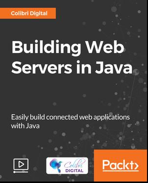 [Packtpub.com / Rudy Lai] Building Web Servers in Java [Video] [2018, ENG]