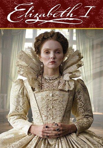 Елизавета I и ее враги / Elizabeth I (2017) HDTVRip (1-3 серия из 3)