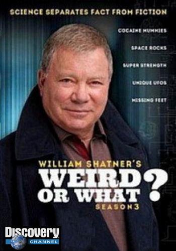 Discovery: Вот это странно / Williams Shatner's Weird or What (2012) HDTVRip [H.264/1080p-LQ] (сезон 3, серии 1-4 из 10)