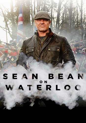 Шон Бин при Ватерлоо / Sean Bean on Waterloo (2015) HDTVRip (2 серии из 2)
