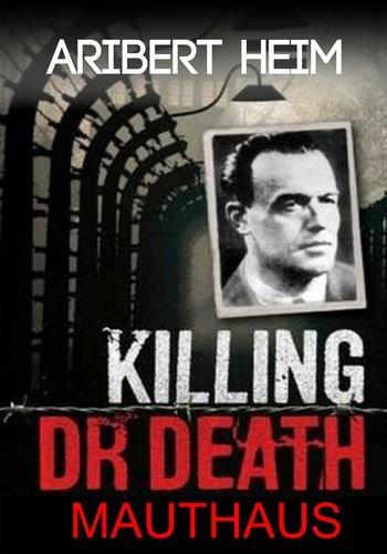 Ариберт Хайм: «Доктор Смерть» из Маутхаузена / Aribert Heim: The Doctor Death of Mauthausen (2017) HDTVRip