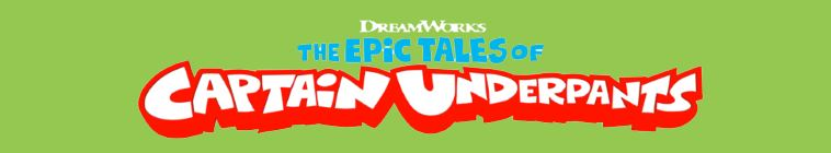The Epic Tales of Captain Underpants S01-S02 720p NF WEB X264-TVSLiCES-EDHD