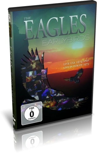 The Eagles - Earlybird Live USA 1974 And Europe 1973 (2011, DVD9)